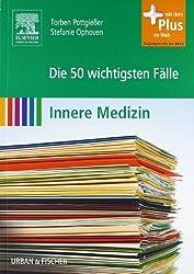 Die 50 wichtigsten Fälle Innere Medizin: mit Zugang zum Elsevier-Portal