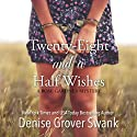 Twenty-Eight and a Half Wishes Hörbuch von Denise Grover Swank Gesprochen von: Frances Fuller