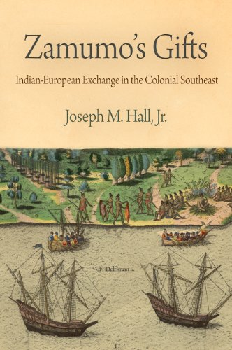 Zamumo's Gifts: Indian-European Exchange in the Colonial Southeast (Early American Studies)