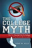 The College Myth, Gene W. Kelly, 1599321009
