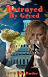 img - for Betrayed by Greed by Niles Rader (2007-04-01) book / textbook / text book