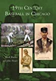 img - for 19th Century Baseball in Chicago (Images of Baseball) book / textbook / text book