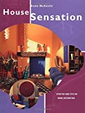img - for House Sensation: Spirited and Stylish Home Decorating by Anne McKevitt (1999-10-03) book / textbook / text book