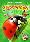 Insects (Blastoff! Readers: Animal Classes) (Animal Classes: Blastoff Readers, Level 3)