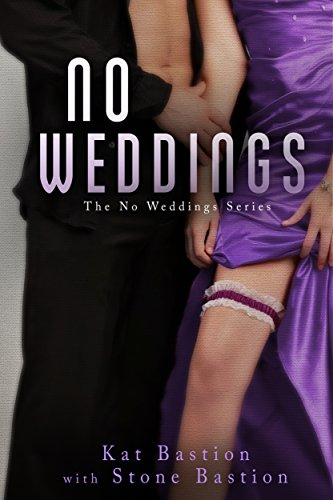 No Weddings by [Bastion, Kat, Bastion, Stone]