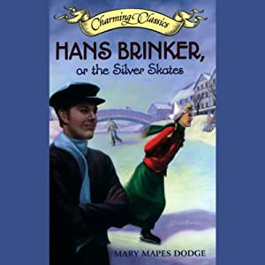 Hans Brinker, or The Silver Skates Audiobook