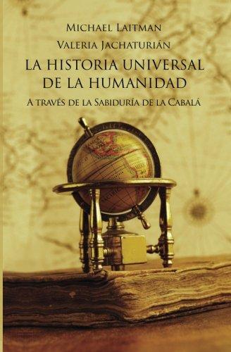 La Historia Universal De La Humanidad A través de la Sabiduría de la Cabala [Laitman, Michael - Jachaturian, Valeria] (Tapa Blanda)