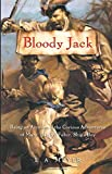 Bloody Jack: Being an Account of the Curious Adventures of Mary 'Jacky' Faber, Ship's Boy (1) (Bloody Jack Adventures)
