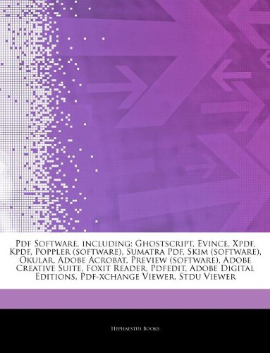 Articles On Pdf Software, including: Ghostscript, Evince, Xpdf, Kpdf, Poppler (software), Sumatra Pdf, Skim (software), Okular, Adobe Acrobat, Preview ... Foxit Reader, Pdfedit, Adobe Digital Editions