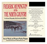 Frederic Remington and the North Country, Atwood Manley and Margaret M. Mangum, 0525246479