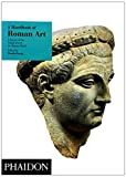 img - for A Handbook of Roman Art: A Survey of the Visual Arts of the Roman World book / textbook / text book