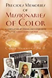 Precious Memories of Missionaries of Color, Carol Hammond, 1414109814