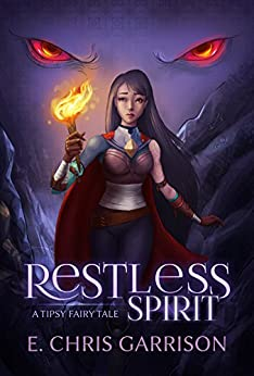 Restless Spirit (A Tipsy Fairy Tale Book 2) by [Garrison, E. Chris]