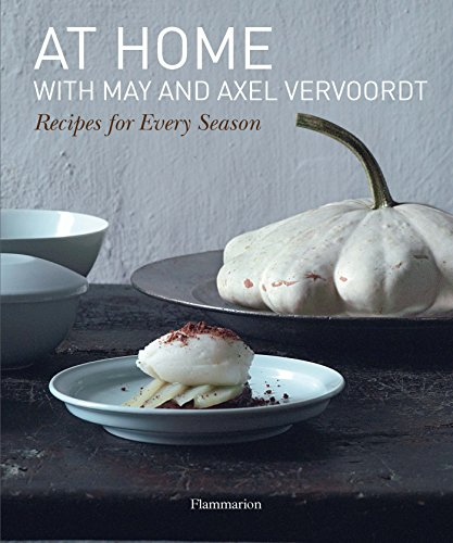 At Home with May and Axel Vervoordt: Recipes for Every Season