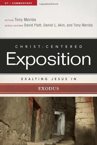 Exalting Jesus in Exodus (Christ-Centered Exposition Commentary) -