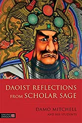This collection of fascinating short reads on Daoist thought, including Chinese medicine brings together some of the most popular articles from the Scholar Sage online magazine, alongside new material from Damo Mitchell. It includes:   ·         H...