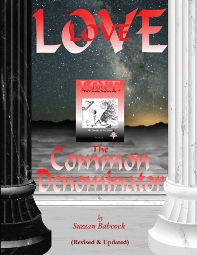 LOVE: The Common Denominator: Revised & Updated