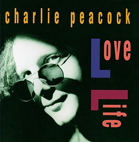 - Love Life by Charlie Peacock (1991-10-20)