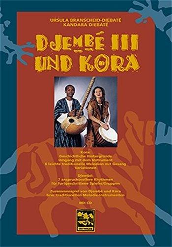 Djembé III und Kora: Afro-Djembérhythmen, Kora-Anleitung und Gesang