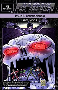 Technophobia (In a Galaxy Far, Far AwRy Book 3) by [Gibbs, Liam]