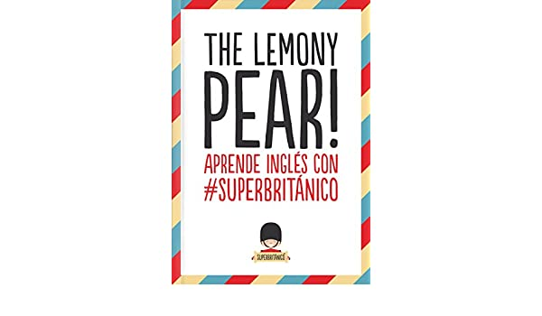 The Lemony Pear! : aprende inglés con #Superbritánico ...