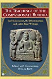 Teachings of the Compassionate Buddha, Edwin Arthur Burtt, 0451200772