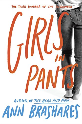 Girls in Pants (Sisterhood of Traveling Pants, Book 3) (Girl From Sisterhood Of The Traveling Pants)