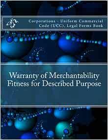 Warranty of Merchantability - Fitness for Described ...