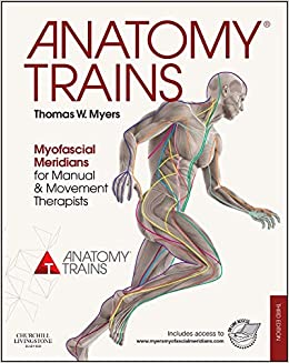 Anatomy Trains: Myofascial Meridians for Manual and Movement Therapists, 3e: Amazon.es: Thomas W. Myers: Libros en idiomas extranjeros