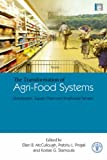The Transformation of Agri-Food Systems, Prabhu L. Pingali, Kostas G. Stamoulis, Ellen B. Mccullough, 1844075699