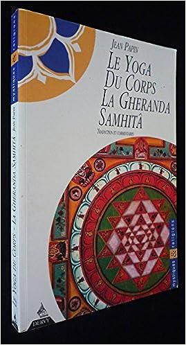 Livre gratuits en ligne Le yoga du corps : La Gheranda Samhitâ pdf epub