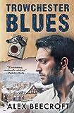 Trowchester Blues (Volume 1)
