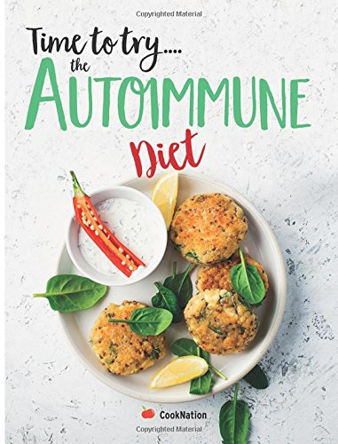Time to try... The Autoimmune Diet: Fix your diet, heal your gut & change your life