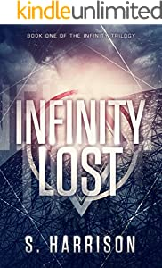 Infinity Lost (The Infinity Trilogy Book 1)