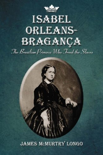 Isabel Orleans-Bragança: The Brazilian Princess Who Freed the Slaves