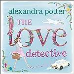 The Love Detective | Alexandra Potter