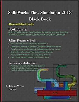 SolidWorks Flow Simulation 2018 Black Book: Gaurav Verma, Samar
