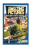 Amazing Pictures and Facts About Czech Republic: The Most Amazing Fact Book for Kids About Czech Republic