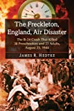 The Freckleton, England, Air Disaster, James R. Hedtke, 0786478411