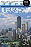 img - for Illinois Pharmacy Law: An MPJE Study Guide book / textbook / text book