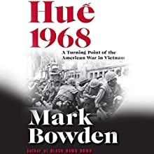 Hue 1968: A Turning Point of the American War in Vietnam Audiobook by Mark Bowden Narrated by Joe Barrett