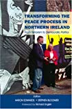 Transforming the Peace Process in Northern Ireland : From Terrorism to Democratic Politics, , 0716529556
