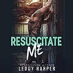 Resuscitate Me | Leddy Harper