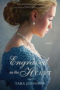 Engraved on the Heart by [Johnson, Tara]