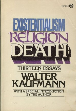 Existentialism Religion And Death Thirteen Essays Walter  Existentialism Religion And Death Thirteen Essays Walter Kaufmann   Amazoncom Books School Project Help also English Essay Examples  Persuasive Essay Samples For High School