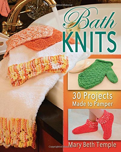 Cafe Knit - Bath Knits: 30 Projects Made to Pamper