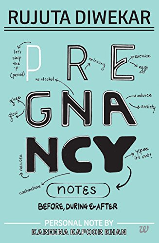 Pregnancy Notes Before During After EBook Rujuta Diwekar Amazonca Kindle Store