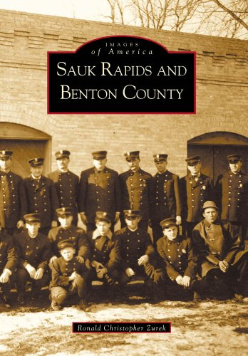 Sauk Rapids and Benton County (Images of America: - In City Rapid Sd Stores
