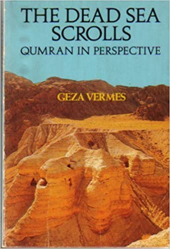 The Dead Sea Scrolls: Qumran in Perspective by Geza Vermes (1981-06-01)