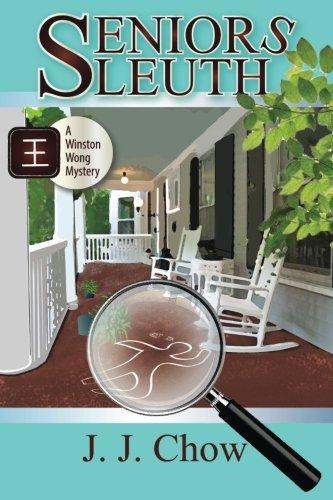 Download Seniors Sleuth (Winston Wong Cozy Mystery) (Volume 1) pdf epub